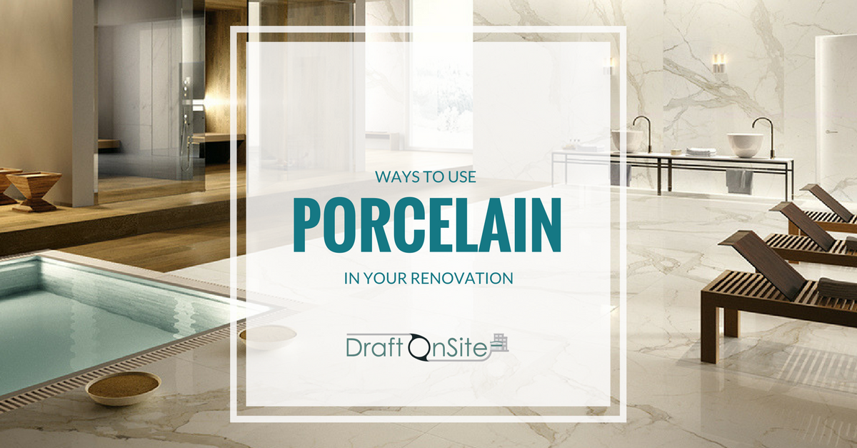 Ways To Use Porcelain In Your Renovation