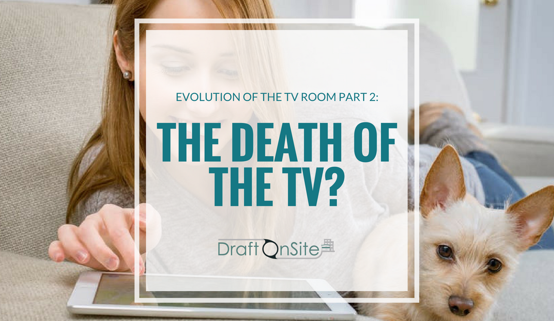 Evolution Of The TV Room Part 2: The Death Of TV?