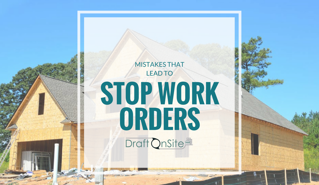 Mistakes That Lead To Stop Work Orders