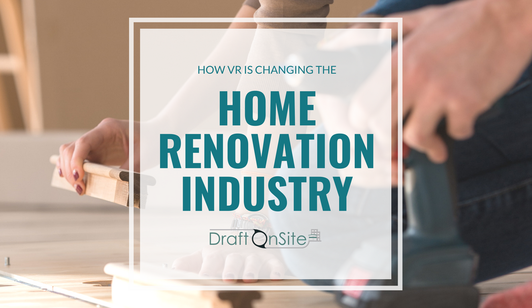 How VR is changing the home renovation industry