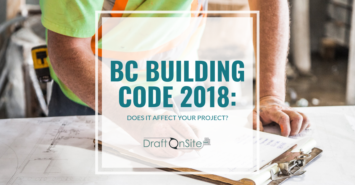 bc building code for 2018 - vancouver home designer - draft on site services inc