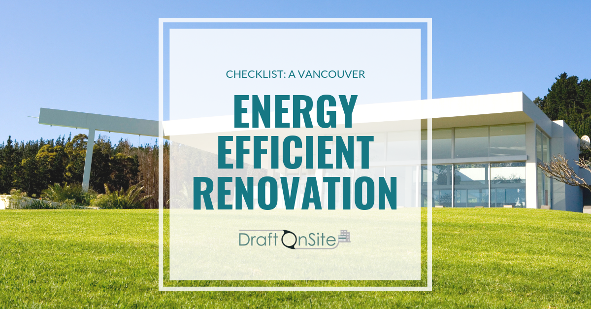 vancouver energy efficiency renovation - vancouver home designer - draft on site services inc