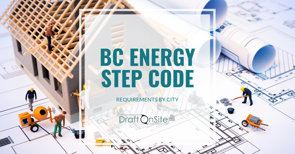 bc energy step code requirements - vancouver home designer - draft on site services inc