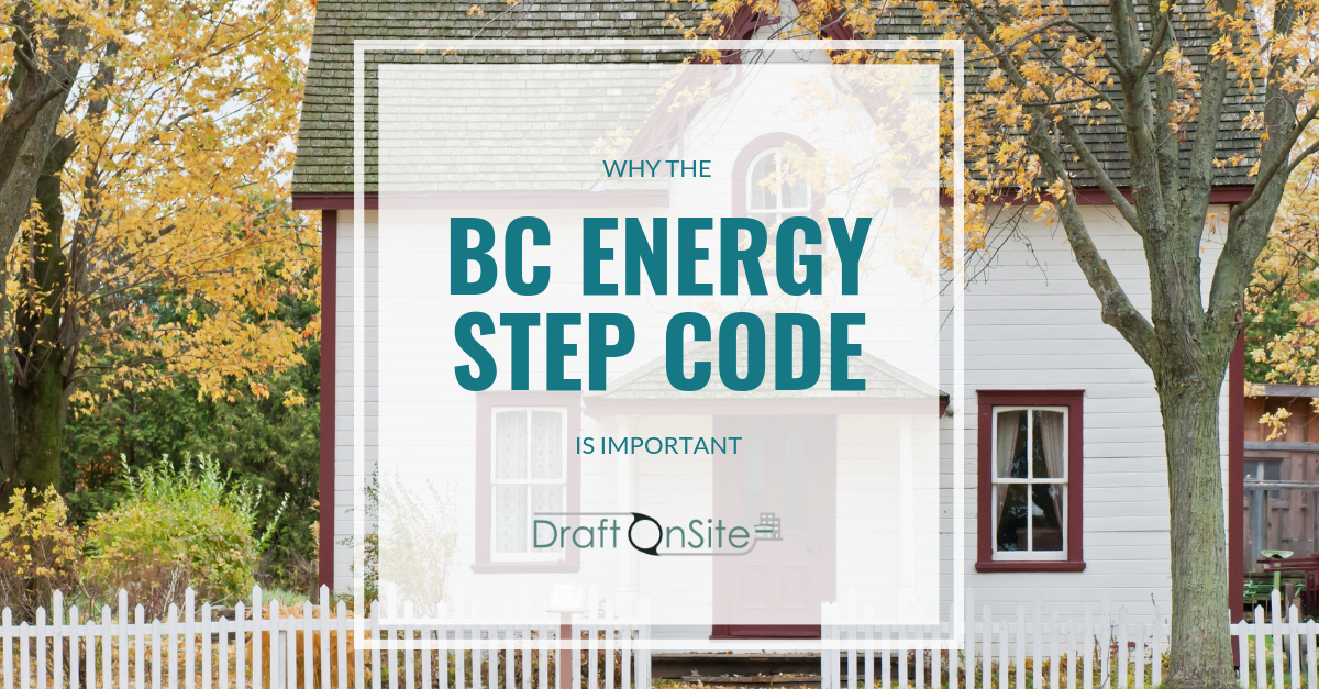 BC energy step code important - vancouver home designer - draft on site services inc