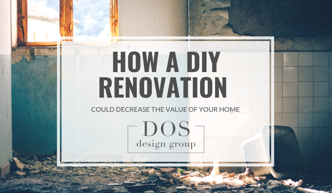 How a DIY Renovation could decrease the value of a house